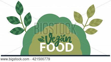 Vegan Logo Vector Illustration. Promotion Of Eating Products Of Plant Origin. Organic Natural Plant-