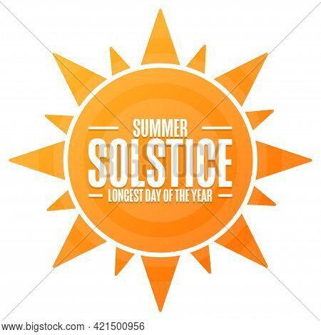 Summer Solstice. Longest Day Of The Year. Holiday Concept. Template For Background, Banner, Card, Po