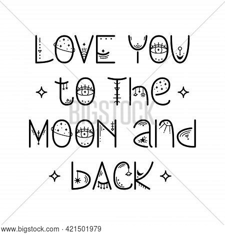 The Mystery Astrological Phrase. Magical Lettering - Love You To The Moon And Back