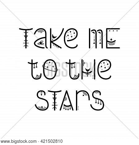 The Mystery Astrological Phrase. Magical Lettering -  Take Me To The Stars
