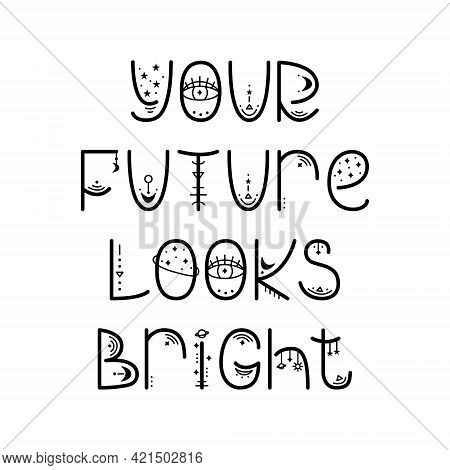 The Mystery Astrological Phrase. Magical Lettering -  Your Future Looks Bright