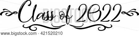 Class Of 2022 Classic Graphic Black And White Scroll