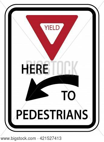 Traffic Road Sign Yield Here To Pedestrians Alternative Warning