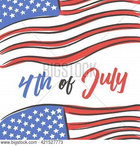 4th Of July Hand Drawn Flag Illustration Design Vector