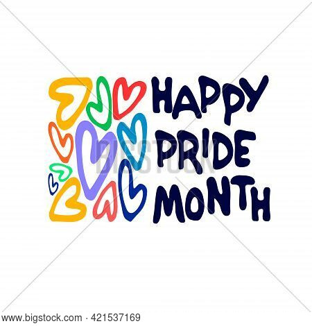 Happy Pride Month. Annual Sexual Diversity Celebrations Logo. Rainbow-colored Hearts And Hand Letter