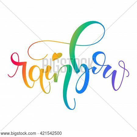Rainbow - Multicolored Lettering With Doodle Heart, Vector Illustration Isolated On White Background