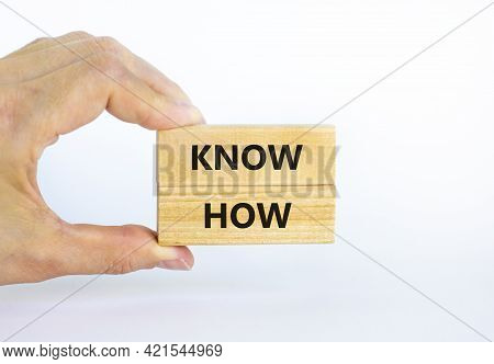 Know How Symbol. Wooden Blocks With Words 'know How' On Beautiful White Background, Copy Space. Busi