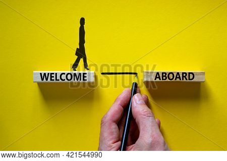 Welcome Aboard Symbol. Wooden Blocks With Words 'welcome Aboard'. Businessman Hand. Businesswoman Ic