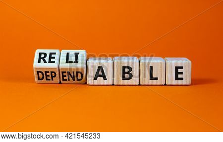 Dependable Or Reliable Symbol. Turned Wooden Cubes And Changed The Word Dependable To Reliable. Beau