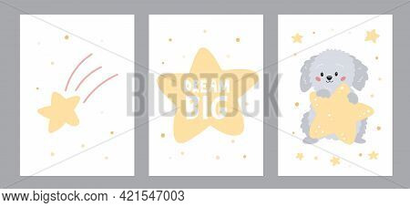 Vector Set Of Greeting Cards And Posters. Cute Cartoon Dog With Star. Lettering Dream Big. Hand Draw