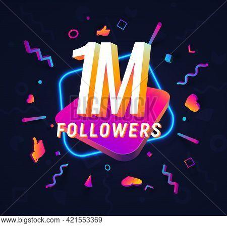 1m Followers Celebration In Social Media Vector Web Banner On Dark Background. One Million Follows 3