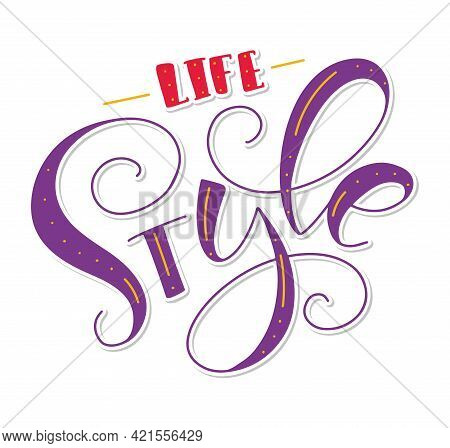Lifestyle - Colored Lettering, Vector Illustration Isolated On White Background.