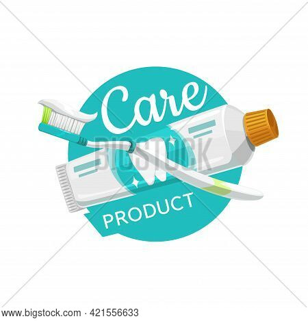 Tooth Brush And Paste Icon. Oral Hygiene, Dental Care And Teeth Cleaning Products, Dentist Center Or