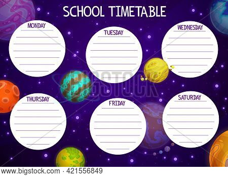 Cartoon Space School Timetable With Planets. Vector Schedule Template With Cosmic Objects In Univers