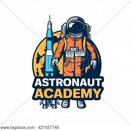 Astronaut Academy Icon. Vector Spaceman In Spacesuit, Rocket Spaceship And Planet. Space Discovery A