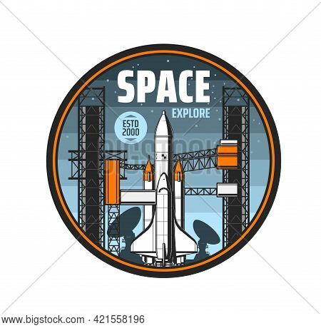 Space Explore Icon. Spaceship And Telescopes Antennas, Space Shuttle With Heavy Rocket Carrier On La