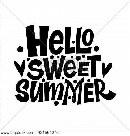 Hand Drawn Lettering Composition Of Hello Sweet Summer With Doodle Sun. Handwritten Calligraphy Desi