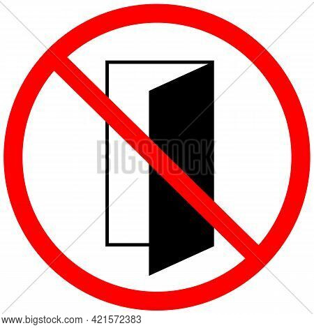 Do Not Close The Door Sign On White Background. Forbidden Symbol. Notice Do Not Close The Door Sign.