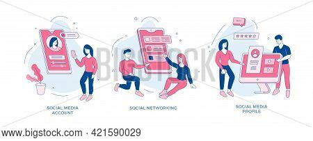 Creation Profile And Communication Social Networks Set. People Make Online Account With Avatar And D