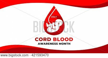 Cord Blood Awareness Month. Vector Web Banner, Poster, Card For Social Media, Networks With Text Jul