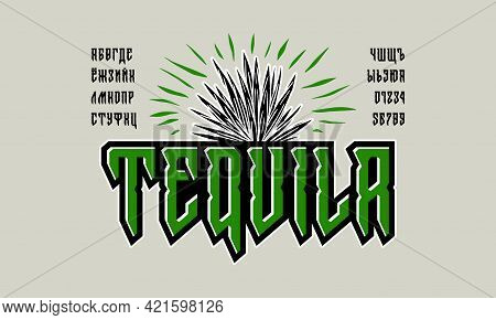 Decorative Cyrillic Sans Serif Font In Viking Style. Tequila Label, Letters And Numbers For Logo And