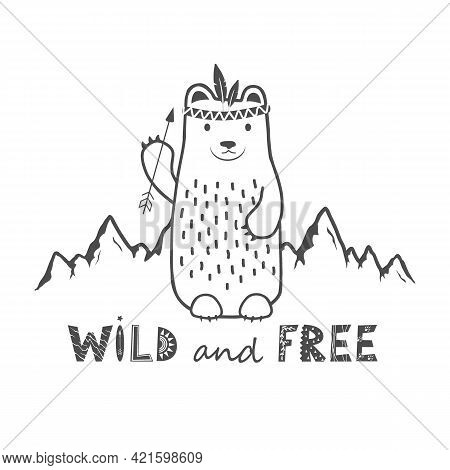 Cute Bear On The Mountains Background And Wild And Free Phrase. Vector Card With Lettering In Scandi