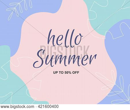 Hello Summer Sale Banner With Organic Fluid Shapes And Leaves. Modern Abstract Vector Banner Templat