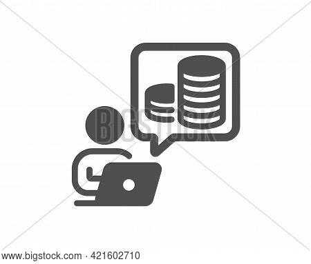Budget Accounting Simple Icon. Online Investment Sign. Internet Loan Symbol. Classic Flat Style. Qua