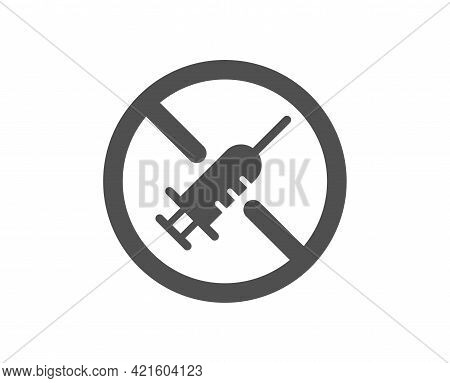 No Vaccine Simple Icon. Stop Vaccination Sign. Syringe Jab Symbol. Classic Flat Style. Quality Desig