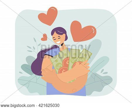 Happy Woman Hugging Lots Of Money With Love. Flat Vector Illustration. Girl Holding Tightly In Her A