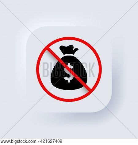 Prohibition For Money. Money Bag Icon. No Corruption. Vector. Only Cashless Payment Concept. Stop Co