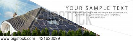 Solar Pv Panels On The Roof Of A Modern House, Clear Sky Above. Photo Of A Wide Banner, Copy Space.