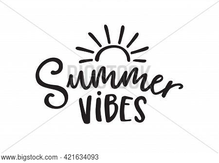 Summer Vibes. Black And White Lettering Quote Card With Sun Silhouette Illustration. Vector Hand Dra