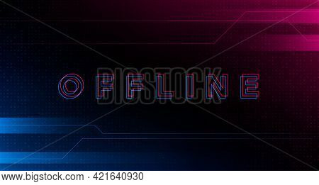 Glitch Offline Twitch Banner. Offline Title With Distortion Effect For Streaming Screen. Stream Gami