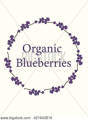 Blueberry Wreath With The Inscription Organic Blueberries For Use In Web Design Or Menu