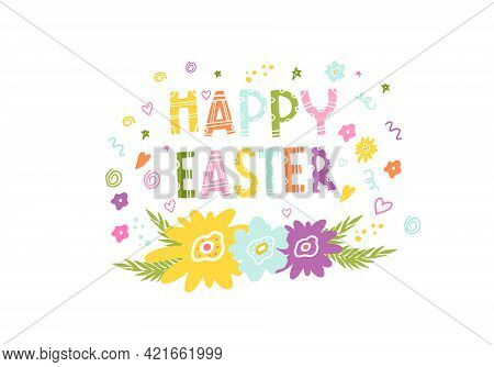 Happy Easter Inscription. Lettering For Printing On Clothing, Fabrics, Dishes, Towels. Doodle Style.
