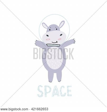 A Hippo In A Space Suit. Space Print For Children On Clothes, Dishes, T-shirt, Notebook, Album. Cute
