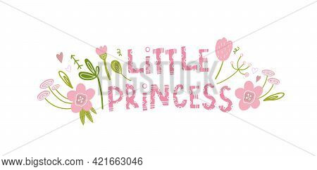 The Little Princess. Holiday Decoration For Girls With Flowers And Leaves, Hearts. Cute Print On Clo