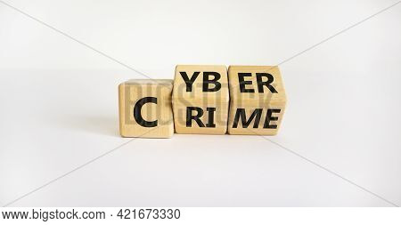 Cyber Crime Symbol. Turned Wooden Cubes With Words 'cyber Crime'. Beautiful White Background. Cyber