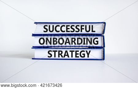 Successful Onboarding Strategy Symbol. Books With Words 'successful Onboarding Strategy' On Beautifu
