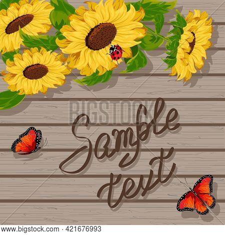 Wooden Background With Sunflowers And Text.sunflowers And Butterflies On A Wooden Background With Te