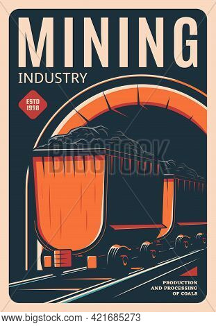 Mining Industry Retro Poster, Vector Vintage Card With Mine Trolley On Rails. Miner Equipment, Railr