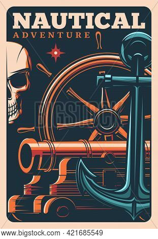 Marine Adventure Pirates Poster With Skull, Helm, Cannon And Anchor With Glowing Star. Vector Vintag