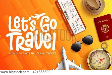 Travel Vector Background Design. Let's Go Travel Text With Compass, Ticket, Airplane And Passport To