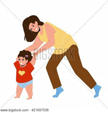 Baby Toddler Taking First Steps With Mother Vector. Baby Toddler Learning To Walk With Mom, Woman He