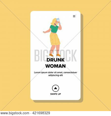 Drunk Woman Drinking Alcoholic Beverage Vector. Drunk Woman Holding Alcohol Drink Glass Cup And Rela