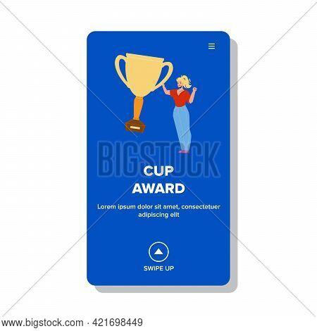 Cup Award Holding Sport Event Winner Woman Vector. Sportswoman Won Golden Cup Award In Sportive Comp