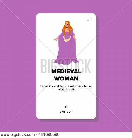Medieval Woman Wearing Attractive Dress Vector. Medieval Woman In Fashionable Antique Clothes And Lu