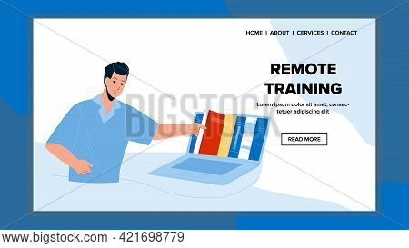Remote Training Educate Student On Laptop Vector. Remote Training And Educational Courses Learning Y