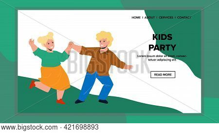 On Kids Party Dancing Boy And Girl Infants Vector. Happy Children Dance Together On Festival Kids Pa